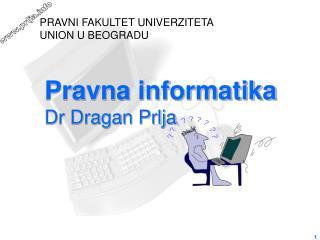 Pravna informatika Dr Dragan Prlja
