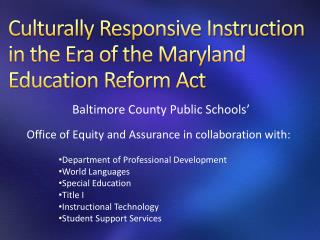 Culturally Responsive Instruction in the Era of the Maryland Education Reform Act