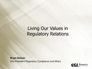 Living Our Values in Regulatory Relations