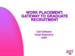 WORK PLACEMENT: GATEWAY TO GRADUATE RECRUITMENT