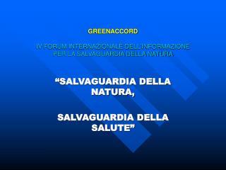 GREENACCORD IV FORUM INTERNAZIONALE DELL'INFORMAZIONE   PER LA SALVAGUARDIA DELLA NATURA