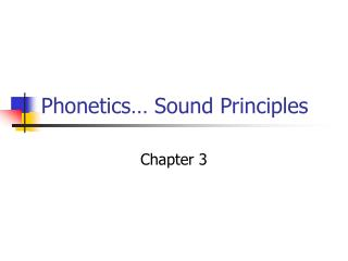 Phonetics� Sound Principles