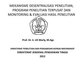 DIREKTORAT PENELITIAN DAN PENGABDIAN KEPADA MASYARAKAT  DIREKTORAT JENDERAL PENDIDIKAN TINGGI 2012