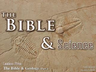 Lesson Five: The Bible & Geology  (Part 1)