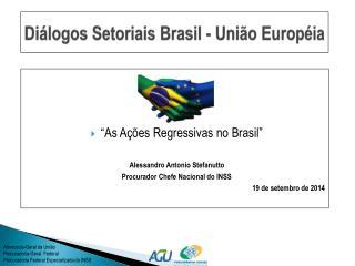 Diálogos Setoriais Brasil - União  Européia