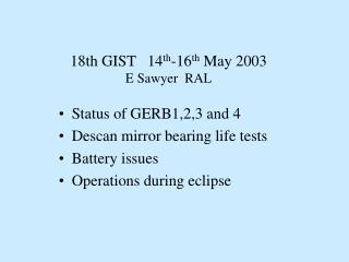 18th GIST   14 th -16 th  May 2003 E Sawyer  RAL