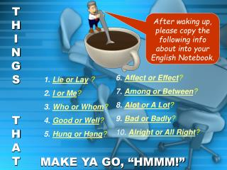 After waking up, please copy the following info  about into your English Notebook.