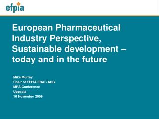 European Pharmaceutical Industry Perspective, Sustainable development � today and in the future