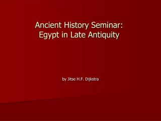 Ancient History Seminar:  Egypt in Late Antiquity