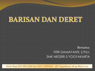 Bersama: FITRI DAMAYANTI, S.Pd.I. SMK NEGERI 5 YOGYAKARTA