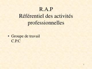 R.A.P  R�f�rentiel des activit�s professionnelles