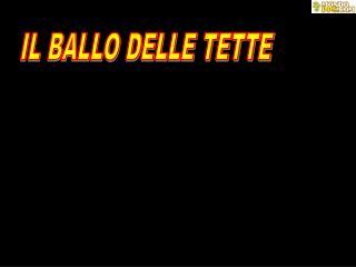IL BALLO DELLE TETTE