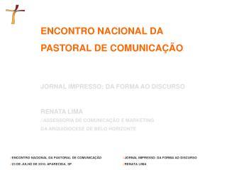 ENCONTRO NACIONAL DA  PASTORAL DE COMUNICAÇÃO