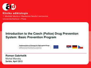 Introduction to the Czech (Police) Drug Prevention System: Basic Prevention Program