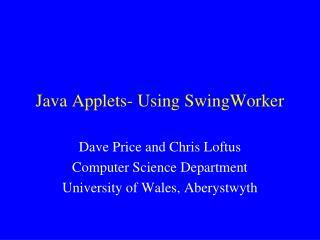 Java Applets- Using SwingWorker