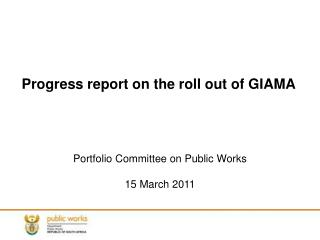 Progress report on the roll out of GIAMA