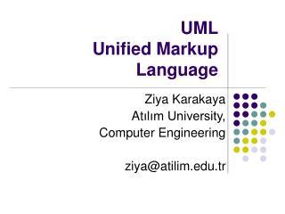 UML Unified Markup Language