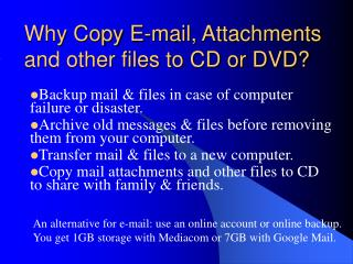 Why Copy E-mail, Attachments and other files to CD or DVD?