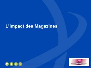 L'impact des Magazines