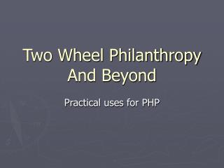 Two Wheel Philanthropy And Beyond