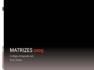 Matrizes 2009