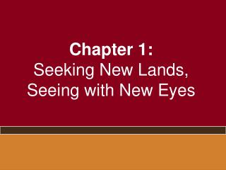 Chapter 1: Seeking New Lands, Seeing with New Eyes
