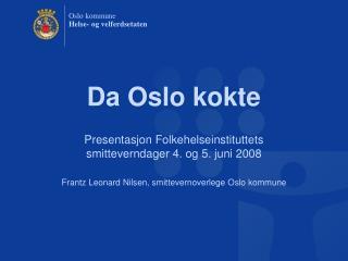 Da Oslo kokte