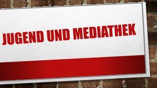 Jugend und Mediathek