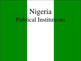 Nigeria Political Institutions