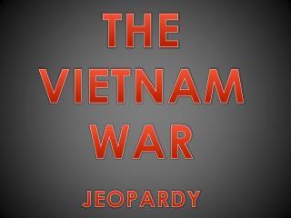 THE VIETNAM WAR JEOPARDY