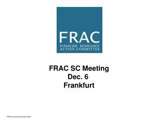 FRAC SC Meeting Dec. 6  Frankfurt