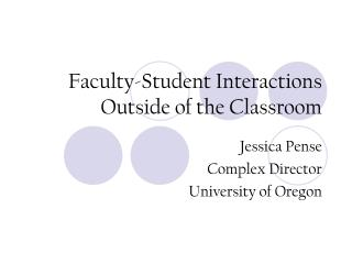Faculty-Student Interactions Outside of the Classroom