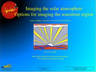 Imaging the solar atmosphere Options for imaging the transition region