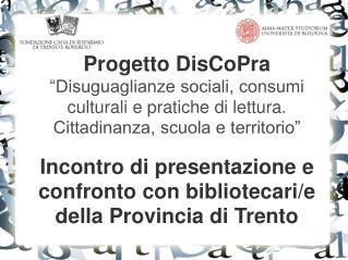 """Progetto DisCoPra """"Disuguaglianze sociali, consumi culturali e pratiche di lettura."""
