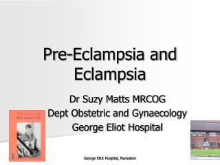 Pre-Eclampsia and Eclampsia