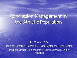 Concussion Management in the Athletic Population