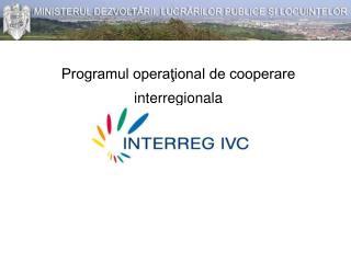 Programul operaţional de cooperare interregionala