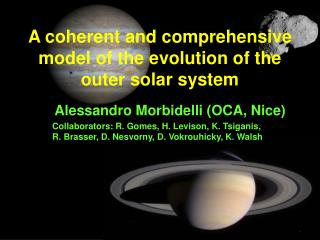 A coherent and comprehensive model of the evolution of the outer solar system