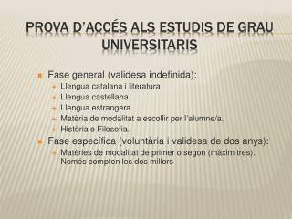 Prova d'accés als Estudis  de Grau  universitaris