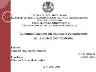 Relatore: Chiar.mo Prof. Antonio Margoni Correlatore: Chiar.ma Prof.ssa  Maria Inglisa