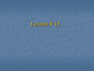 Lecture # 15