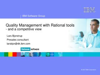 Quality Management with Rational tools - and a competitive view