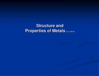 Structure and  Properties of Metals  ( l.u . 2/8/10)