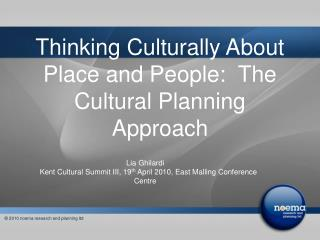 Thinking Culturally About Place and People:  The Cultural Planning Approach