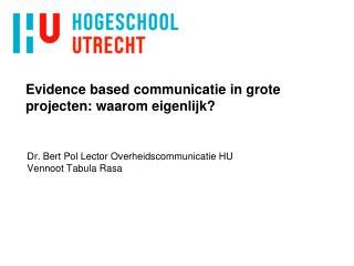 Evidence based communicatie in grote projecten: waarom eigenlijk?