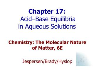 Chapter 17:   Acid–Base Equilibria in Aqueous Solutions
