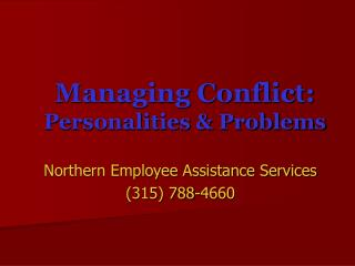 Managing Conflict:  Personalities & Problems