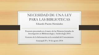 NECESIDAD DE UNA LEY PARA LAS BIBLIOTECAS
