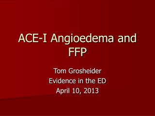 ACE-I Angioedema and FFP