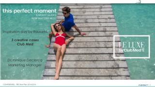 Inspiration  day  by Roularta  3  creative  cases  Club Med